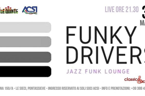 30 Marzo – Funky Drivers from Jazz to Funk..a groove story